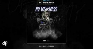 No Weakness BY OBN Jay